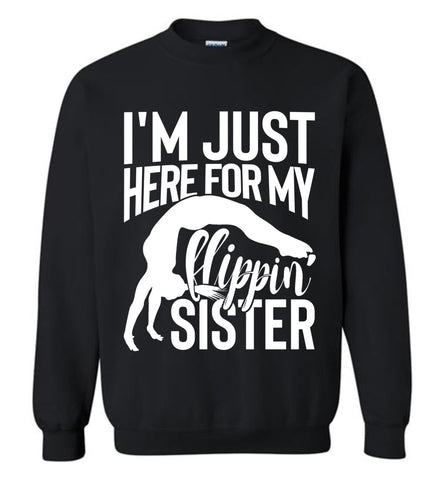 Image of I'm Just Here For My Flippin' Sister Gymnastics Brother Sister Sweatshirt black