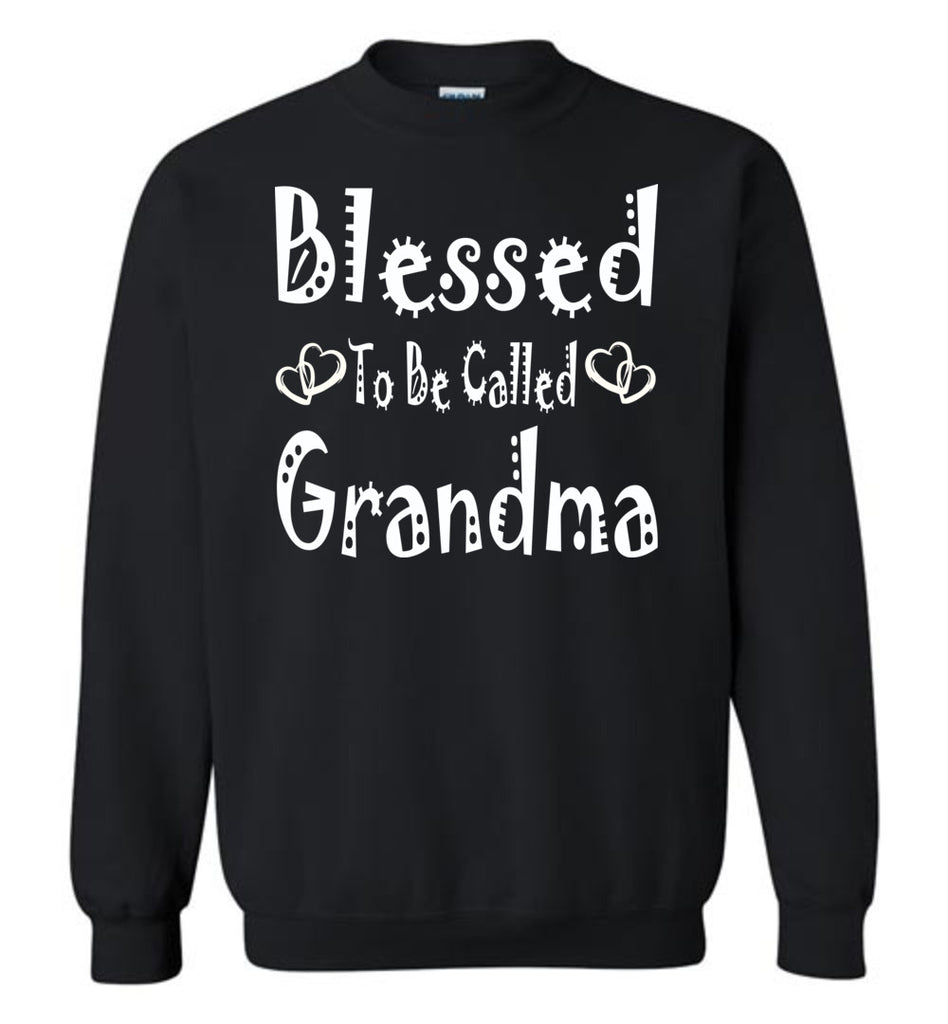Blessed To Be Called Grandma Sweatshirts black