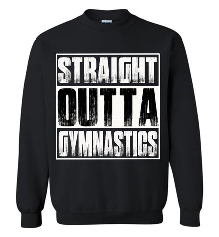 Straight Outta Gymnastics Sweatshirt