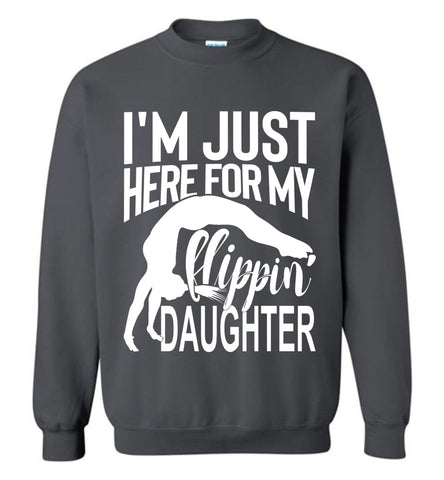 Image of I'm Just Here For My Flippin' Daughter Gymnastics Sweatshirt charcoal