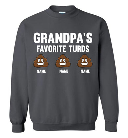 Grandpa's Favorite Turds Funny Grandpa Sweatshirt charcoal
