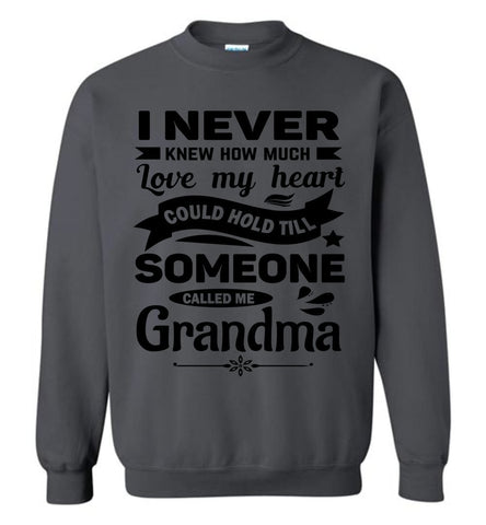 Image of I Never Knew How Much My Heart Could Hold Grandma Sweatshirt charcoal