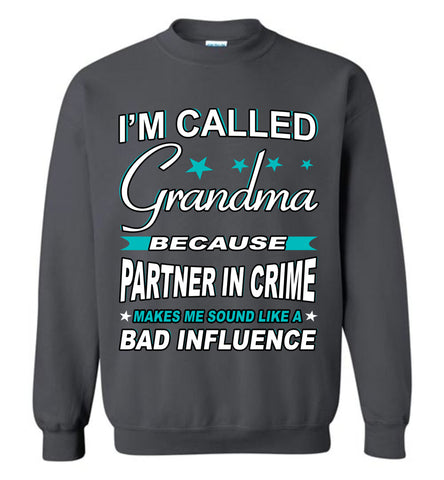 Image of Partner In Crime Bad Influence Funny Grandmother Sweatshirts charcoal