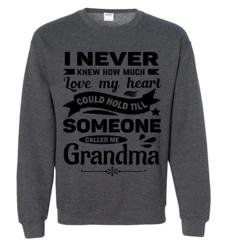 Image of I Never Knew How Much My Heart Could Hold Grandma Sweatshirt dark heather