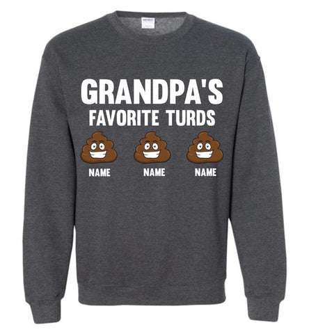 Image of Grandpa's Favorite Turds Funny Grandpa Sweatshirt dark heather