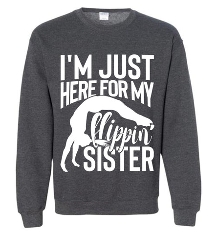 Image of I'm Just Here For My Flippin' Sister Gymnastics Brother Sister Sweatshirt dark heather