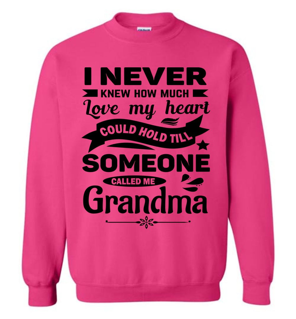 I Never Knew How Much My Heart Could Hold Grandma Sweatshirt pink