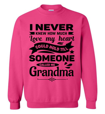 Image of I Never Knew How Much My Heart Could Hold Grandma Sweatshirt pink