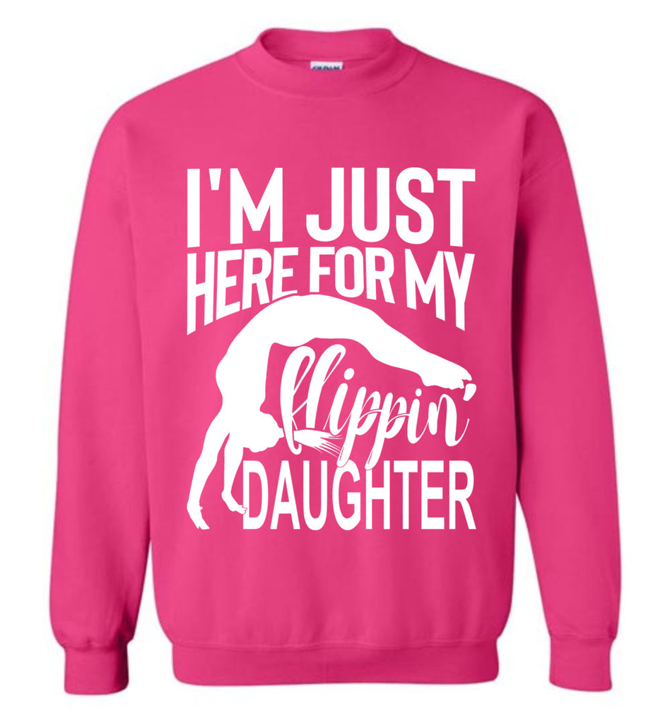 I'm Just Here For My Flippin' Daughter Gymnastics Sweatshirt pink
