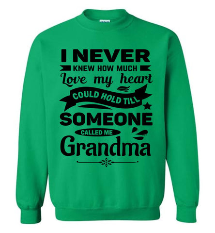 Image of I Never Knew How Much My Heart Could Hold Grandma Sweatshirt green