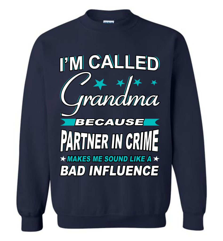 Partner In Crime Bad Influence Funny Grandmother Sweatshirts navy