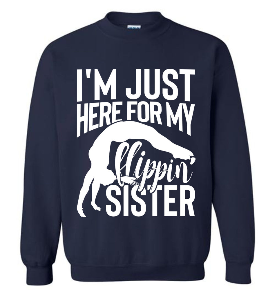I'm Just Here For My Flippin' Sister Gymnastics Brother Sister Sweatshirt navy