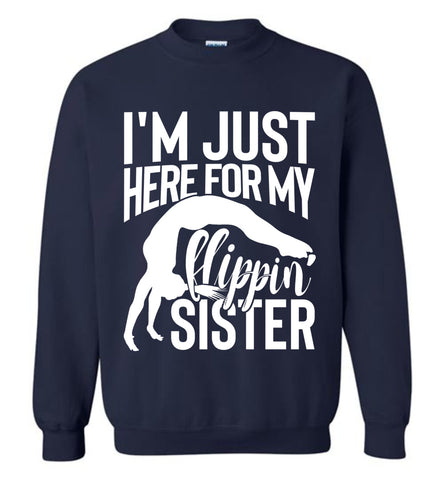 Image of I'm Just Here For My Flippin' Sister Gymnastics Brother Sister Sweatshirt navy