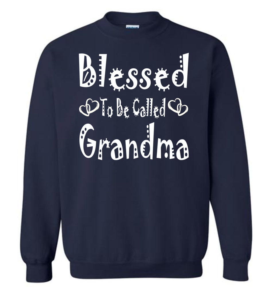 Blessed To Be Called Grandma Sweatshirts navy