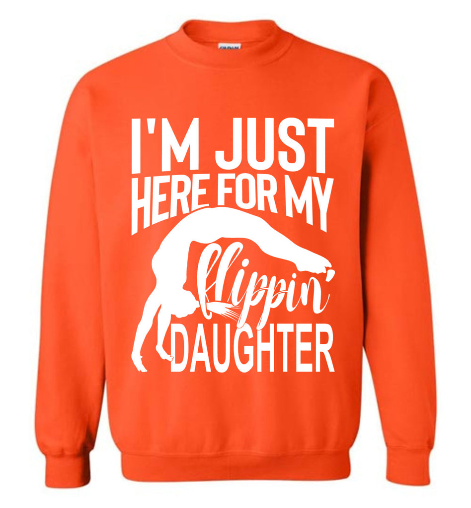 I'm Just Here For My Flippin' Daughter Gymnastics Sweatshirt orange