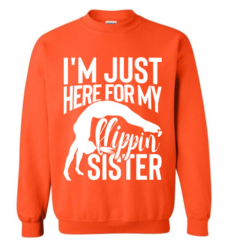 Image of I'm Just Here For My Flippin' Sister Gymnastics Brother Sister Sweatshirt orange