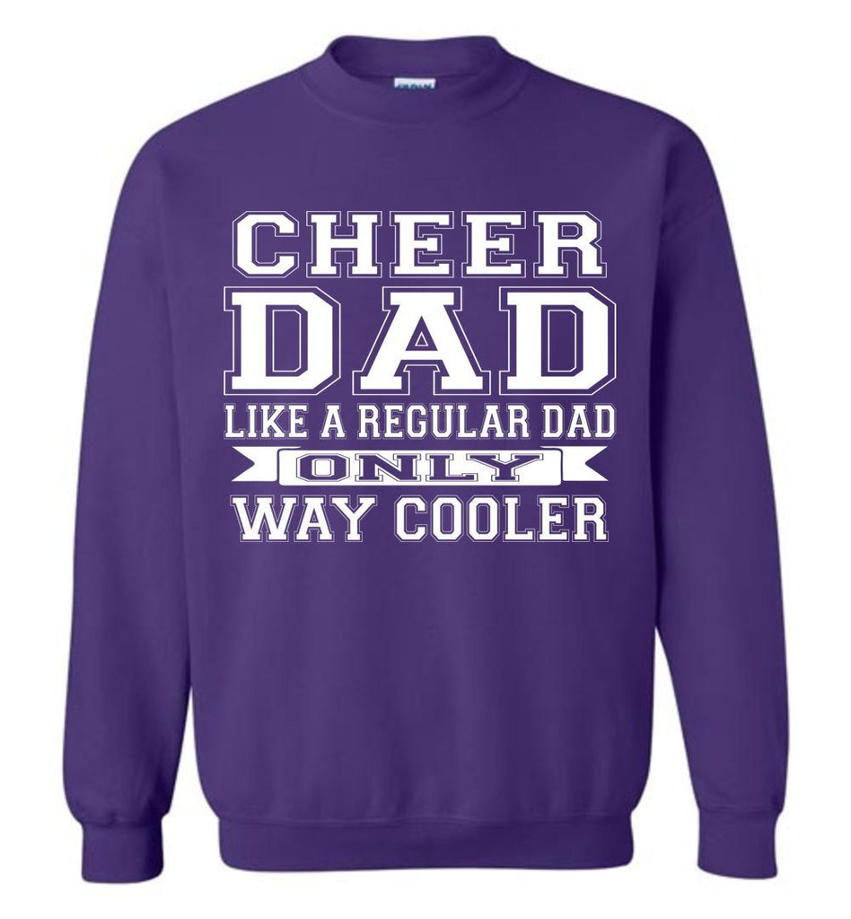Cheer Dad Like A Regular Dad Only Way Cooler Cheer Dad Sweatshirt purple