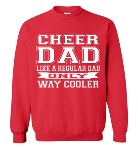 Image of Cheer Dad Like A Regular Dad Only Way Cooler Cheer Dad Sweatshirt red