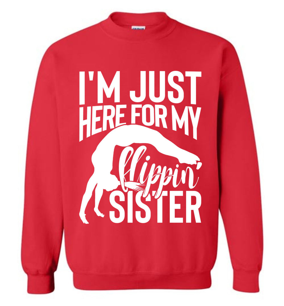I'm Just Here For My Flippin' Sister Gymnastics Brother Sister Sweatshirt red