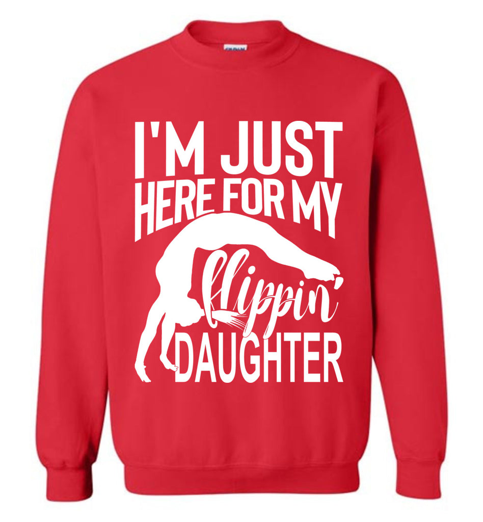 I'm Just Here For My Flippin' Daughter Gymnastics Sweatshirt red
