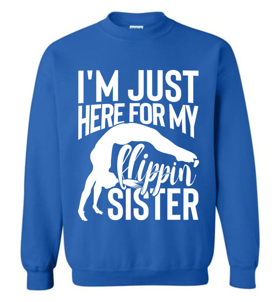 I'm Just Here For My Flippin' Sister Gymnastics Brother Sister Sweatshirt royal