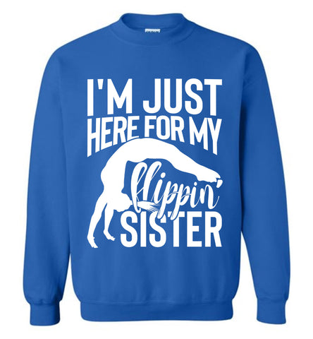 Image of I'm Just Here For My Flippin' Sister Gymnastics Brother Sister Sweatshirt royal