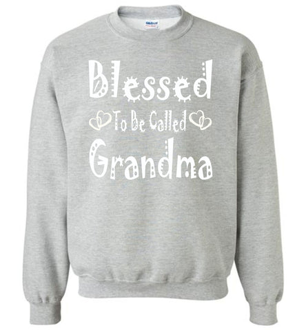 Image of Blessed To Be Called Grandma Sweatshirts sports gray