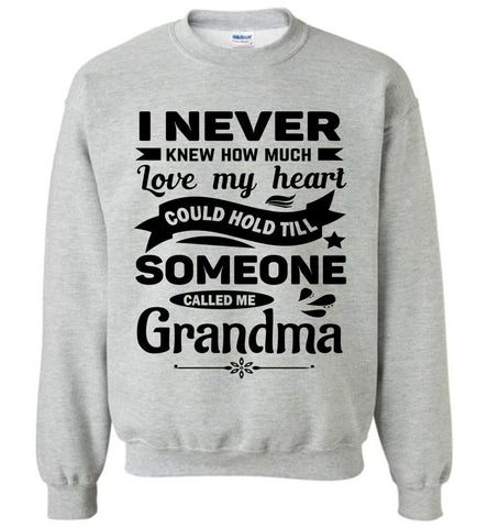 Image of I Never Knew How Much My Heart Could Hold Grandma Sweatshirt sports gray