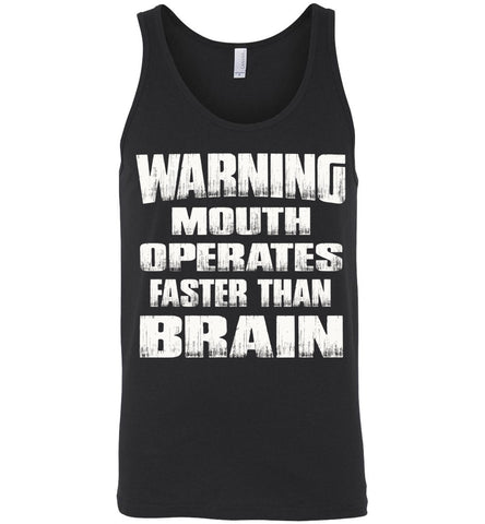 Warning Mouth Operates Faster Than Brain Funny Tank Tops unisex black
