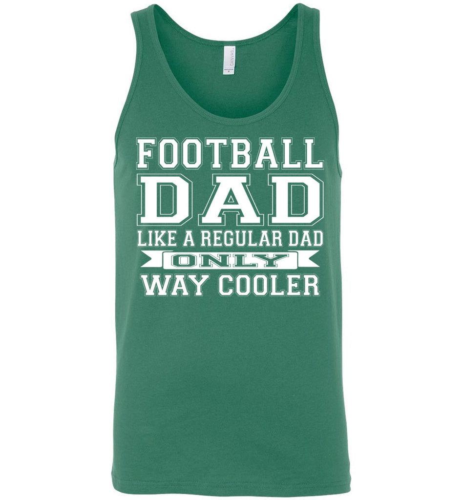 Like A Regular Dad Only Way Cooler Football Dad Tank Top kelly green