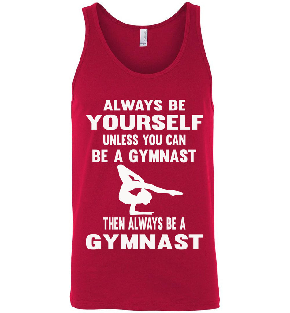Always Be Yourself Unless You Can Be A Gymnast Tank Top men's red