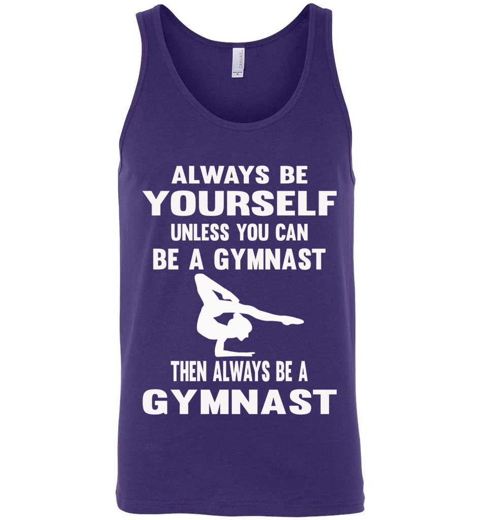 Always Be Yourself Unless You Can Be A Gymnast Tank Top men's purple