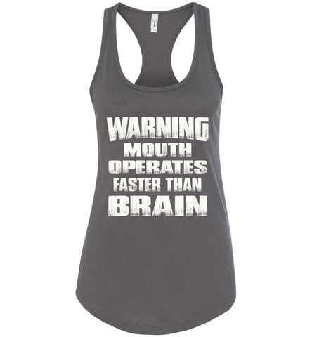 Warning Mouth Operates Faster Than Brain Funny Tank Tops racerback charcoal