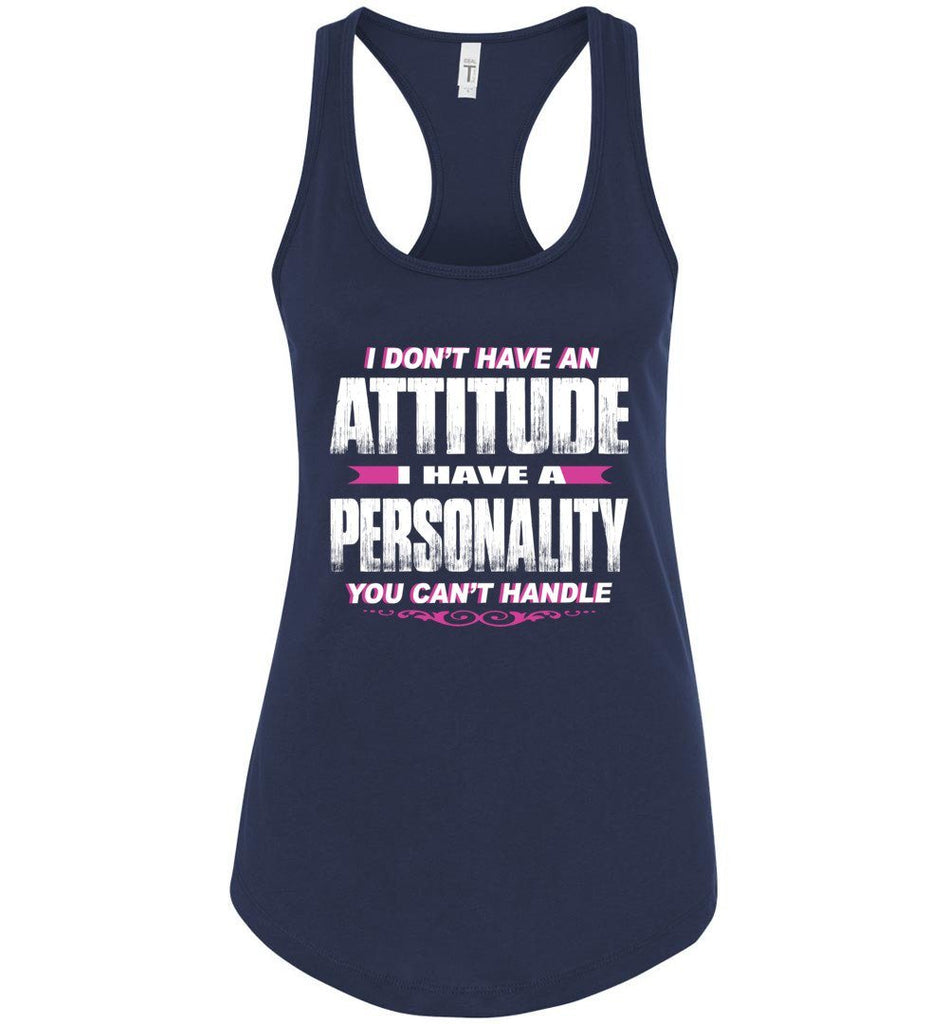 I Don't Have An Attitude Problem I Have A Personality You Can't Handle Women's Attitude Tank Tops rn