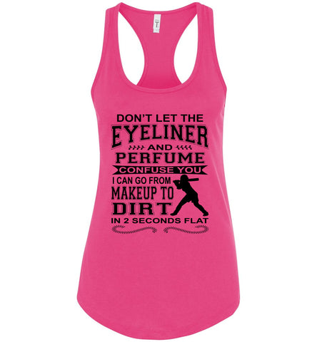 Image of Don't Let The Eyeliner And Makeup Confuse You Funny Softball Tank racerback pink
