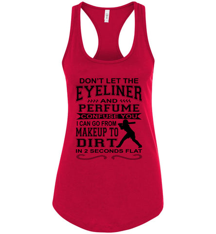 Image of Don't Let The Eyeliner And Makeup Confuse You Funny Softball Tank racerback red