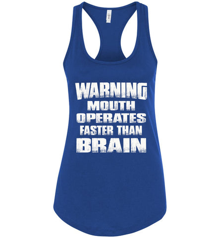 Warning Mouth Operates Faster Than Brain Funny Tank Tops racerback royal