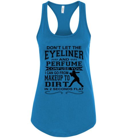 Image of Don't Let The Eyeliner And Makeup Confuse You Funny Softball Tank racerback turquoise