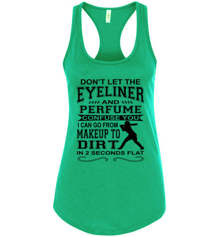 Image of Don't Let The Eyeliner And Makeup Confuse You Funny Softball Tank racerback kelly green