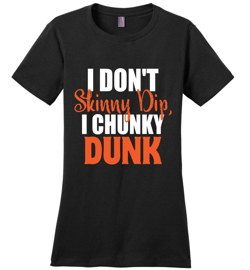 I Don't Skinny Dip I Chunky Dunk Funny Swimming Shirts wb