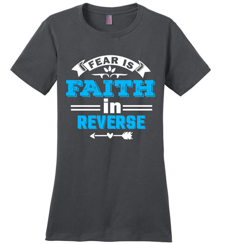 Image of Fear Is Faith In Reverse Faith T Shirts ladies charcoal