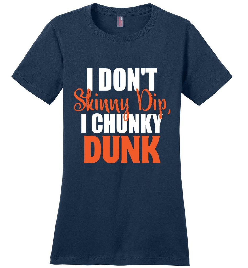 I Don't Skinny Dip I Chunky Dunk Funny Swimming Shirts wn