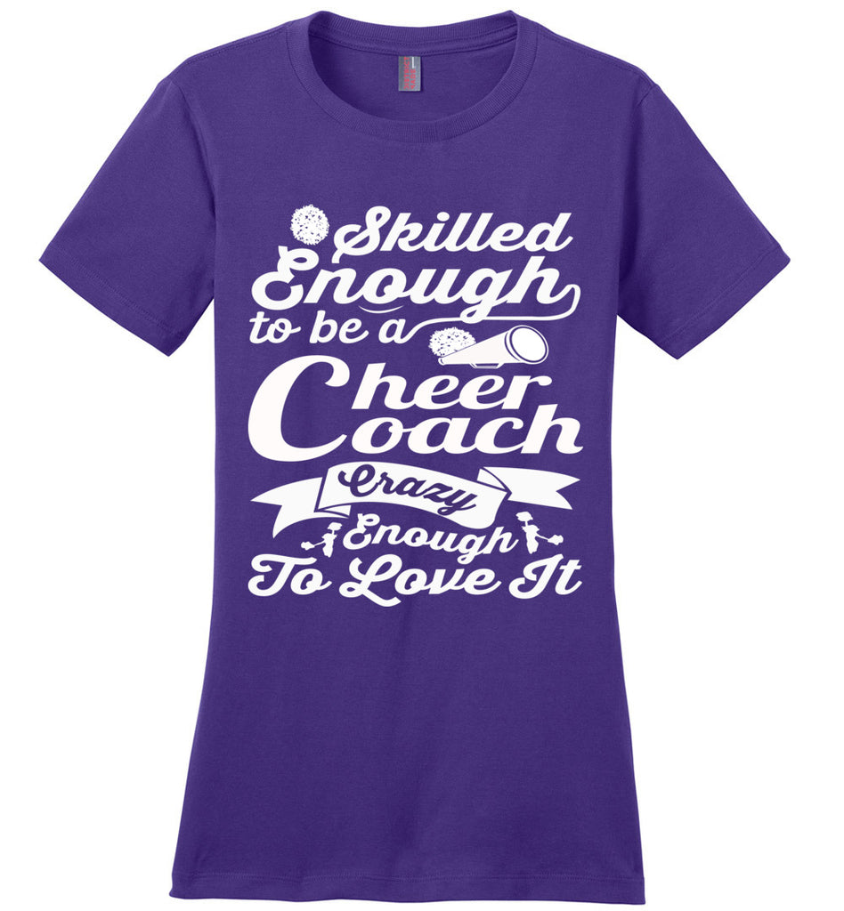 Skilled Enough To Be A Cheer Coach Crazy Enough To Love It Cheer Coach Shirts cpu