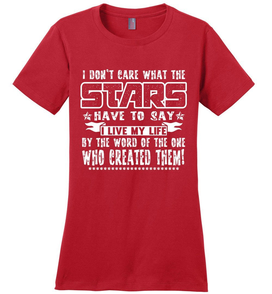 I Don't Care What The Stars Have To Say Christian T Shirts Women's Red