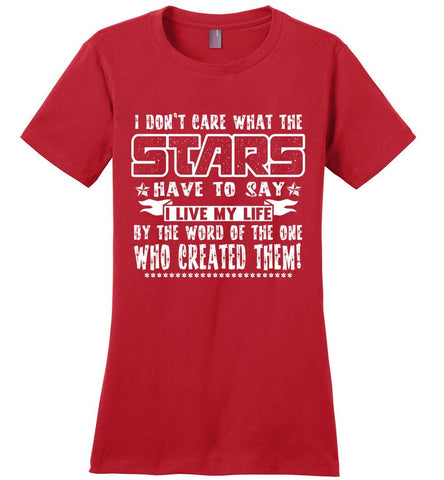 Image of I Don't Care What The Stars Have To Say Christian T Shirts Women's Red