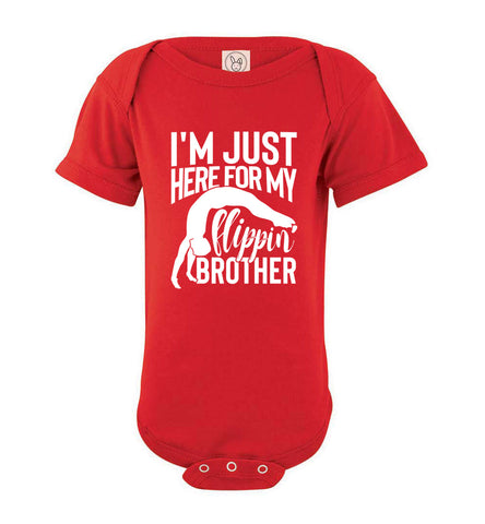 Image of I'm Just Here For My Flippin' Brother Gymnastics Brother/Sister Tshirt onesie red