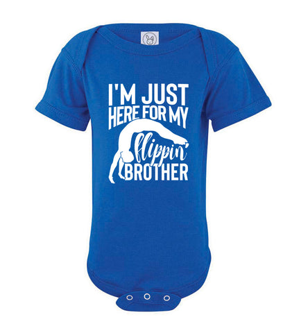 Image of I'm Just Here For My Flippin' Brother Gymnastics Brother/Sister Tshirt onesie royal
