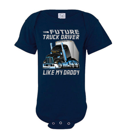 Future Truck Driver Like My Daddy Trucker Kids onesie  navy