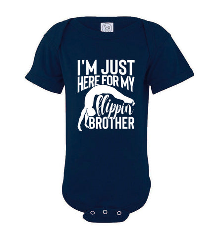 Image of I'm Just Here For My Flippin' Brother Gymnastics Brother/Sister Tshirt onesie navy