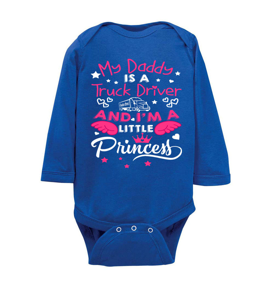 My Daddy Is A Truck Driver And I'm A Little Princess Truckers Daughter Shirts onesie ls royal